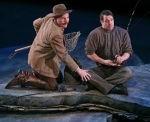 Tom (Jay Davis), left, fishing with park ranger Mark Robinson (Tim Funnell)