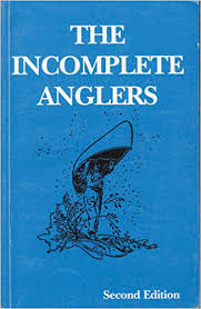 Reprint of the Incomplete Angler by John D. Robins